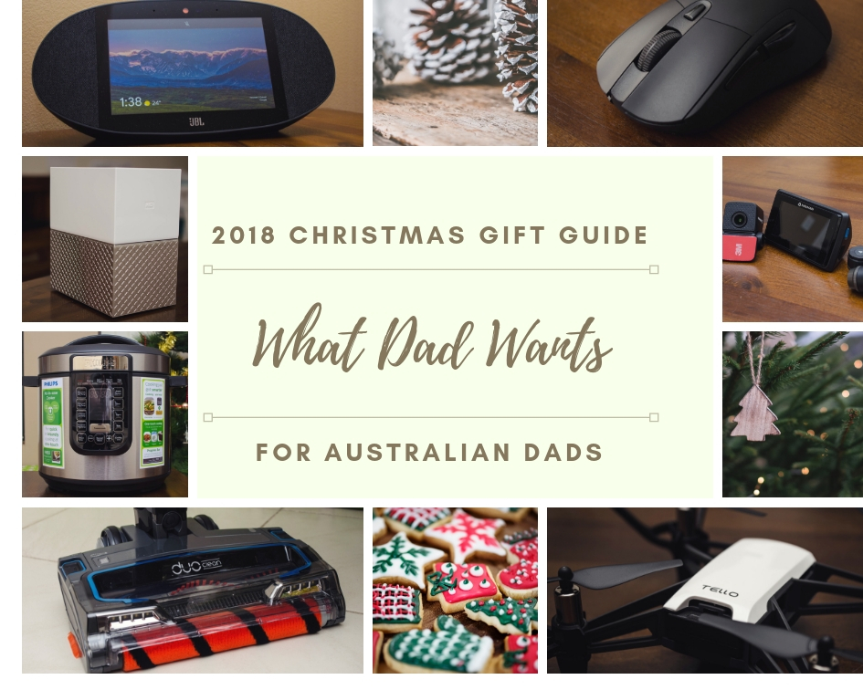 What Dad Wants - 2018 Christmas Gift Guide for Australian Dads